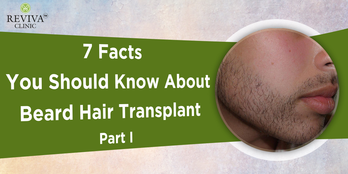 7 Facts You Should Know About Beard Hair Transplant – Part I